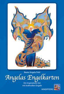 Angelas Engelkarten. Ein Inspirations-Set mit kraftvollen Engeln