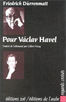Pour Vàclav Havel