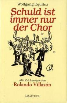 Schuld ist immer nur der Chor: Mit einem Vorwort von Jürgen Flimm