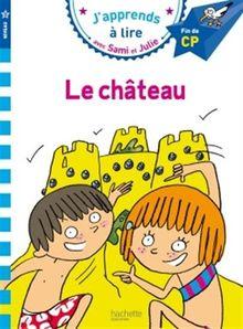 Le château : J'apprends à lire avec Sami et Julie, Niveau 3