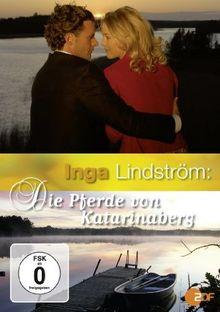 Inga Lindström: Die Pferde von Katarinaberg