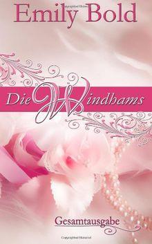 Die Windhams: Gesamtausgabe der Windham-Reihe