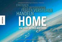 Home. Erkennen, sich informieren, fragen, verstehen, handeln. Das Buch zum Film. Das Standardwerk zur Nachhaltigkeit
