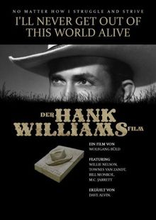 HANK WILLIAMS I'll Never Get Out Of This World Alive - Der Hank Williams Film