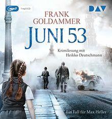 Juni 53. Ein Fall für Max Heller: Lesung mit Heikko Deutschmann (1 mp3-CD)