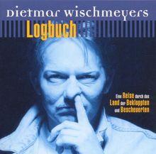 Wischmeyers Logbuch: Eine Reise durch das Land der Bekloppten und Bescheuerten