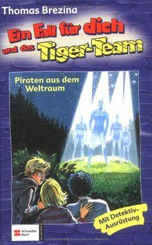 Ein Fall für dich und das Tiger-Team, Bd.17, Piraten aus dem Weltraum: Rate-Krimi-Serie