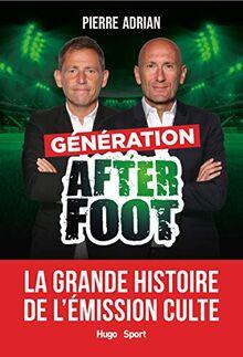 Génération After Foot - La grande histoire de l'émission culte