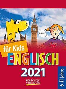 Sprachkal. Englisch für Kids 2021: Tages-Abreisskalender für Kinder zum Lernen der englischen Sprache I Aufstellbar I 12 x 16 cm