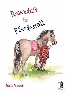 Rosenduft im Pferdestall