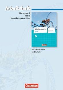 Mathematik real - Differenzierende Ausgabe Nordrhein-Westfalen: 6. Schuljahr - Arbeitsheft mit eingelegten Lösungen