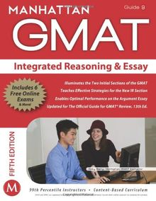 Integrated Reasoning and Essay GMAT Strategy Guide, 5th Edition: (Manhattan GMAT Strategy Guides)