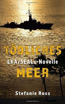 Tödliches Meer: LKA-SEALs-Novelle