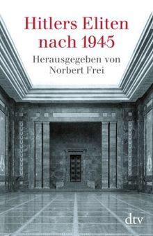Hitlers Eliten nach 1945: Das Buch zur ARD-Fernsehserie