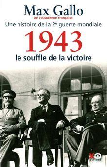 Une histoire de la Deuxième Guerre mondiale : Tome 4, 1943, le souffle de la victoire