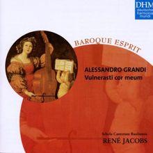 Baroque Esprit - Alessandro Grandi Vulnerasti Cor Meum