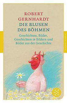 Die Blusen des Böhmen: Geschichten, Bilder, Geschichten in Bildern und Bilder aus der Geschichte