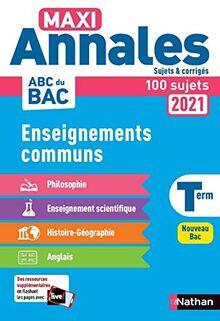 Enseignements communs - Maxi Annales - BAC 2021 - Sujets & corrigés (Annales ABC BAC C.Continu)