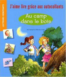 J'aime lire grâce aux autocollants - Au camp dans le bois: Lecteurs Débutants.