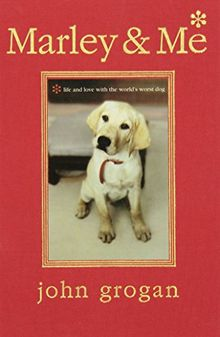 Marley & Me Illustrated Edition: Life and Love with the World's Worst Dog