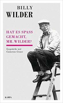 Hat es Spaß gemacht, Mr. Wilder?: Gespräche mit Cameron Crowe (Kampa Salon / Gespräche)