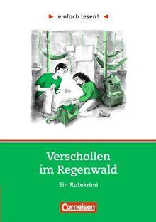 Niveau 3 - Tatort Erde: Verschollen im Regenwald: Ein Leseprojekt nach dem Ratekrimi von Renée Holler. Arbeitsbuch mit Lösungen: Niveau 3. Ein ... von Renée Holler. Arbeitsbuch mit Lösungen