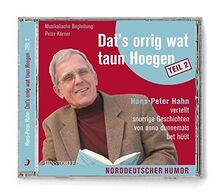 Dat's orrig wat taun Hoegen (Teil 2): Hans-Peter Hahn vertellt snurrige Geschichten von anno dunnemals bet hüüt