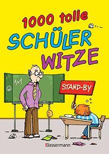 1.000 tolle schülerwitze: mit witzigen illustrationen. für kinder ab 6 jahren von ulrich grasberger