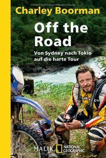 Off the Road: Von Sydney nach Tokio<BR> auf die harte Tour<BR>Unter Mitarbeit von Jeff Gulvin: Von Sydney nach Tokio auf die harte Tour