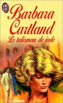 Le talisman de jade (Barbara Cartlan)
