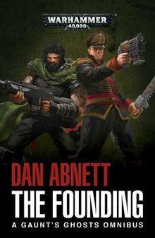 Warhammer 40k: The Founding (Gaunt's Ghosts)