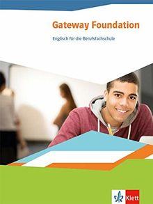 Gateway Foundation. Englisch für die Berufsfachschule: Schülerbuch
