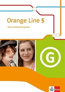 Orange Line 5: Grammatiktraining aktiv Klasse 9 (Orange Line. Ausgabe ab 2014)