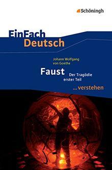 EinFach Deutsch ...verstehen. Interpretationshilfen: EinFach Deutsch ...verstehen: Johann Wolfgang von Goethe: Faust I