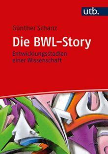 Die BWL-Story: Entwicklungsstadien einer Wissenschaft