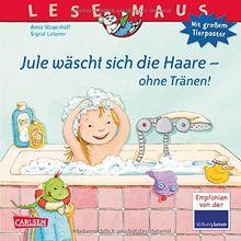 LESEMAUS, Band 116: Jule wäscht sich die Haare - ohne Tränen!