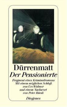 Der Pensionierte: Fragment eines Kriminalromans