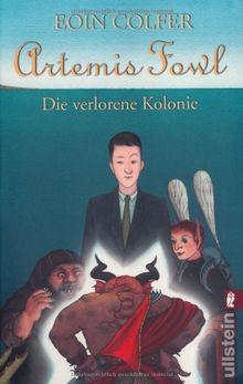 Artemis Fowl - Die verlorene Kolonie: Der fünfte Roman (Ein Artemis-Fowl-Roman)