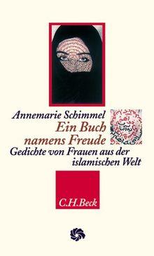 Ein Buch namens Freude: Gedichte von Frauen aus der islamischen Welt