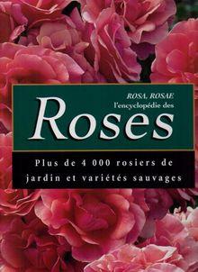 Rosa, Rosae l'encyclopédie des Roses