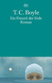 Ein Freund der Erde: Roman
