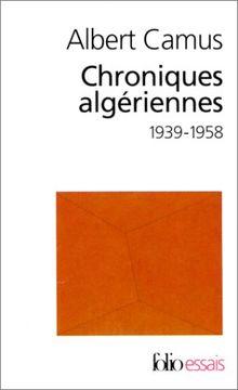 Chroniques algériennes, 1939-1958 (Folio Essais)