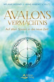 Avalons Vermächtnis: Verbinde die Kraft aller Lichtwesen in dir!
