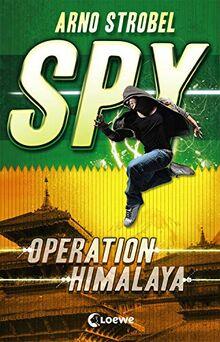 SPY - Operation Himalaya: Agenten-Buch für Jungen und Mädchen ab 12 Jahre