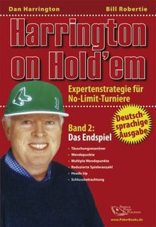 Harrington on Hold'em: Harrington on Hold'em. Expertenstrategie für No-Limit-Turniere. Band 2: Das Endspiel - Poker