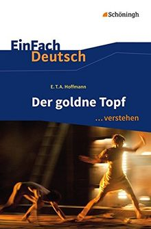 EinFach Deutsch ...verstehen: E.T.A. Hoffmann: Der goldne Topf