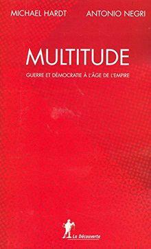 Multitude : Guerre et démocratie à l'âge de l'Empire