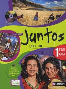 Espagnol 1e Juntos A2+/B1 : Programme 2011 (1Cédérom)