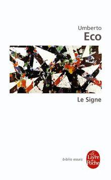 Le signe. histoire et analyse d'un concept (Ldp Bib.Essais)