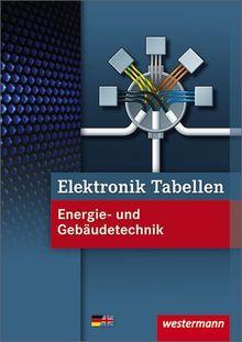 Elektronik Tabellen Energie- und Gebäudetechnik: 1. Auflage, 2012